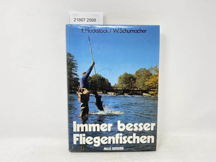 Immer besser Fliegenfischen, F. Hackstock / W.Schumacher, 3. Auflage