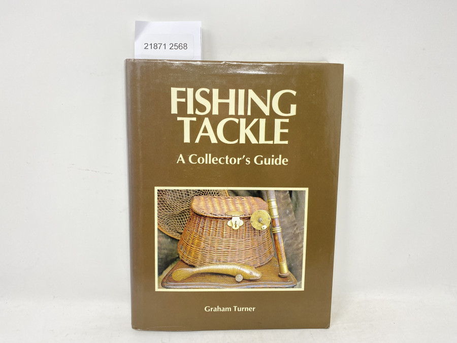 Fishing Tackle A Collector´s Guide, Graham Turner, 1989