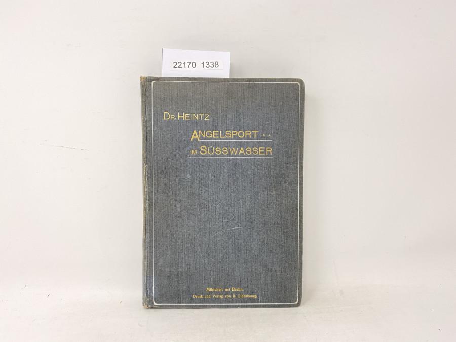 Angelsport im Süsswasser, Dr. Karl Heintz, 1903, mit 285 Textabbildungen und 7 farbigen Tafeln