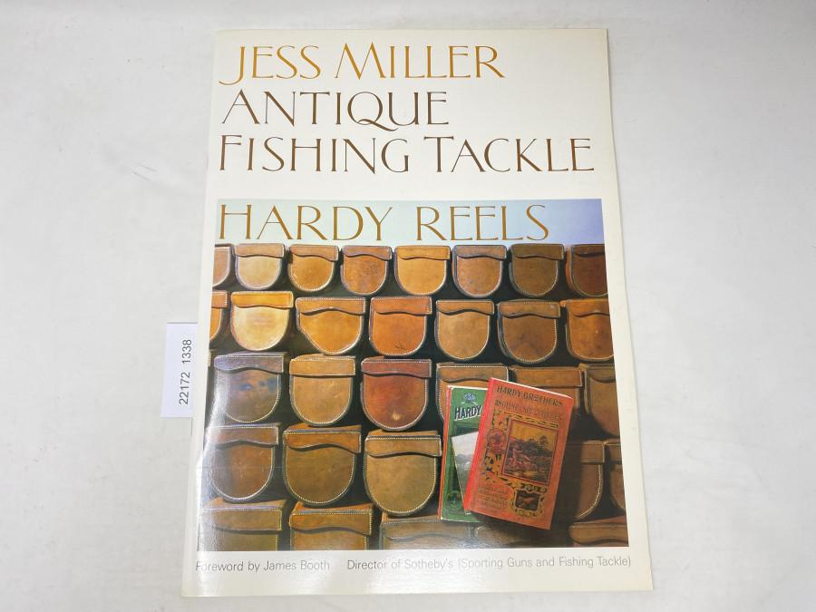 Antique Fishing Tackle Hardy Reels, Jess Miller, Foreword by James Booth, Grösse 310 x 420mm, ein Muss für Hardy Rollen Sammler