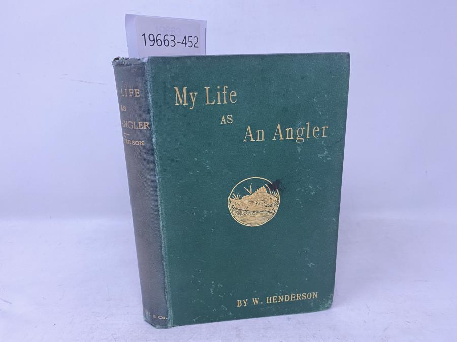 My Life As An Angler, W. Henderson, London 1880
