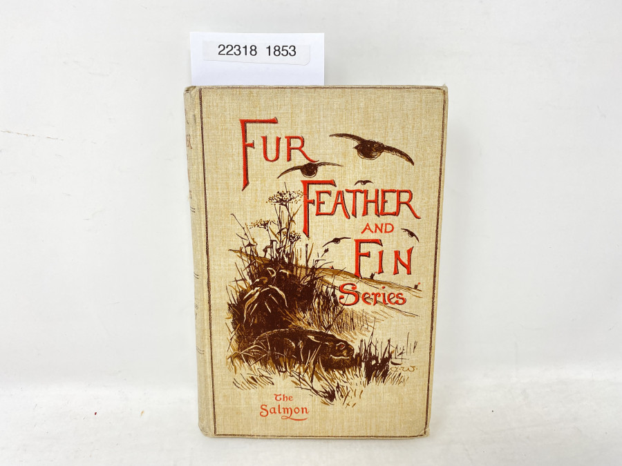 Fur Feather and Fin Series, The Salmon, Hon. A. E. Gathorne-Hardy, 1898