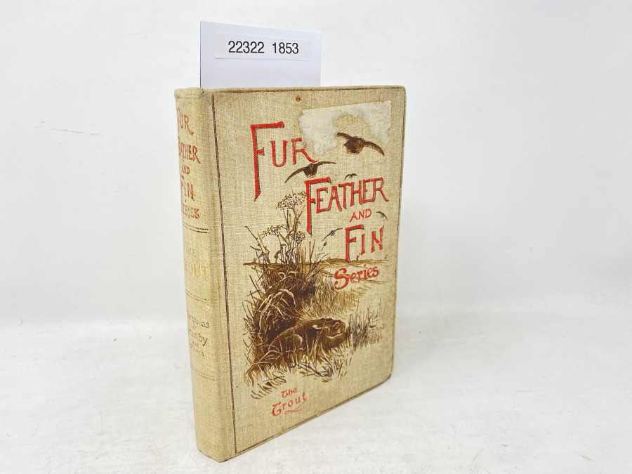Fur Feather and Fin Series, The Trout, Alfred E.T. Watson