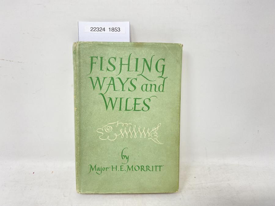 Fishing Ways and Wiles, Major H.E. Morritt, 1950