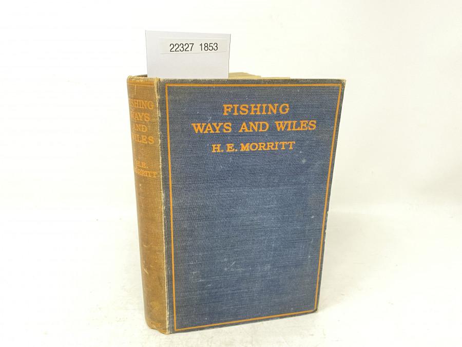 Fishing Ways and Wiles, H.E. Morritt, 1929
