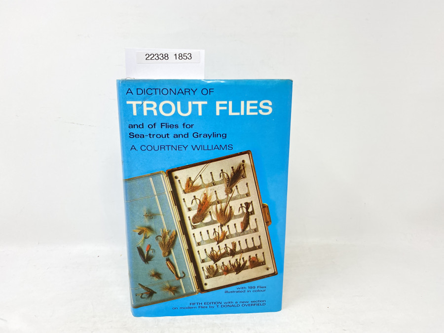 A Dictionary of Trout Flies and of Flies for Sea-Trout and Grayling, A. Courtney Williams, 1973
