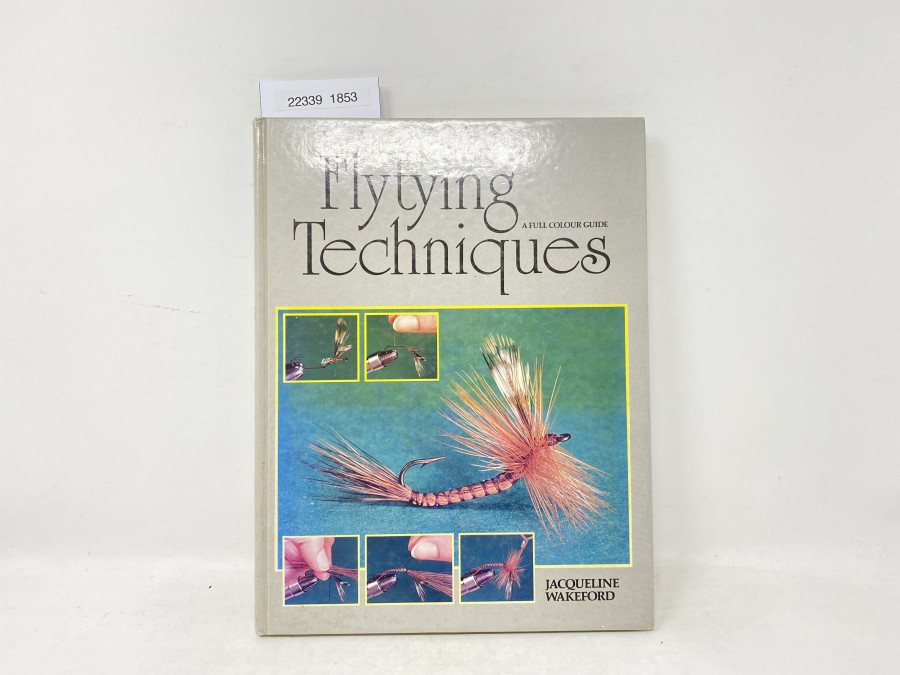 Flytying Techniques A Full Colour Guide, Jacquenline Wakeford, 1985