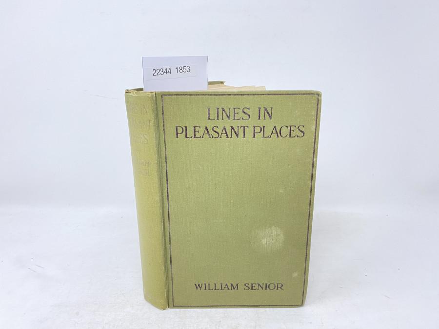 Lines in Pleasant Places, William Senior, 1920