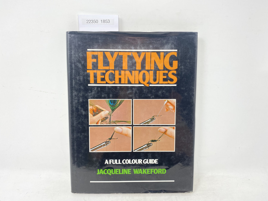 Flytying Techniques, A Full Colur Guide, Jacqueline Wakeford, 1980