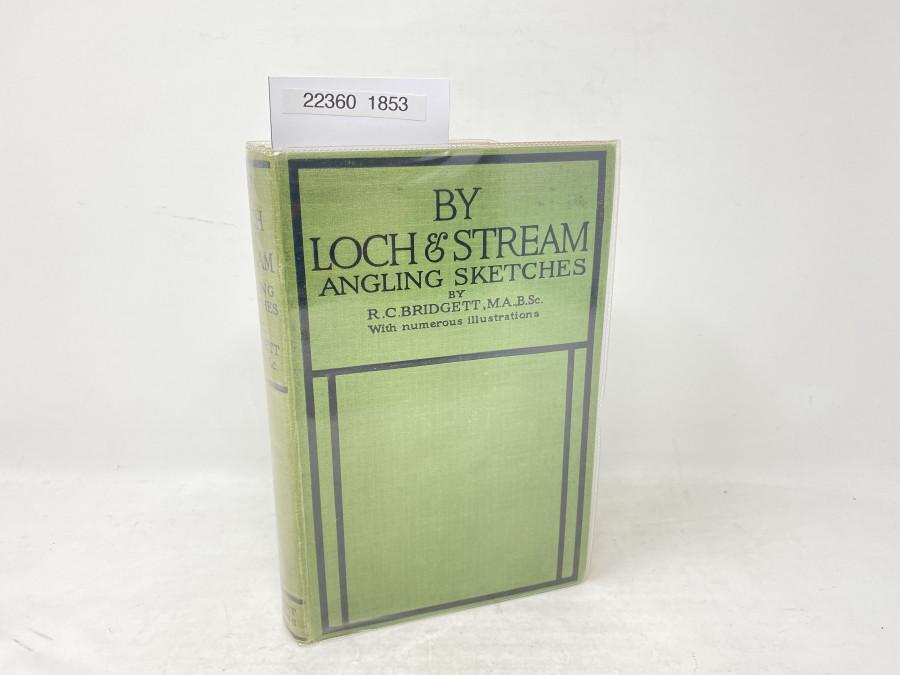 By Loch and Stream Angling Sketches, R.C. Bridgett, M.A.