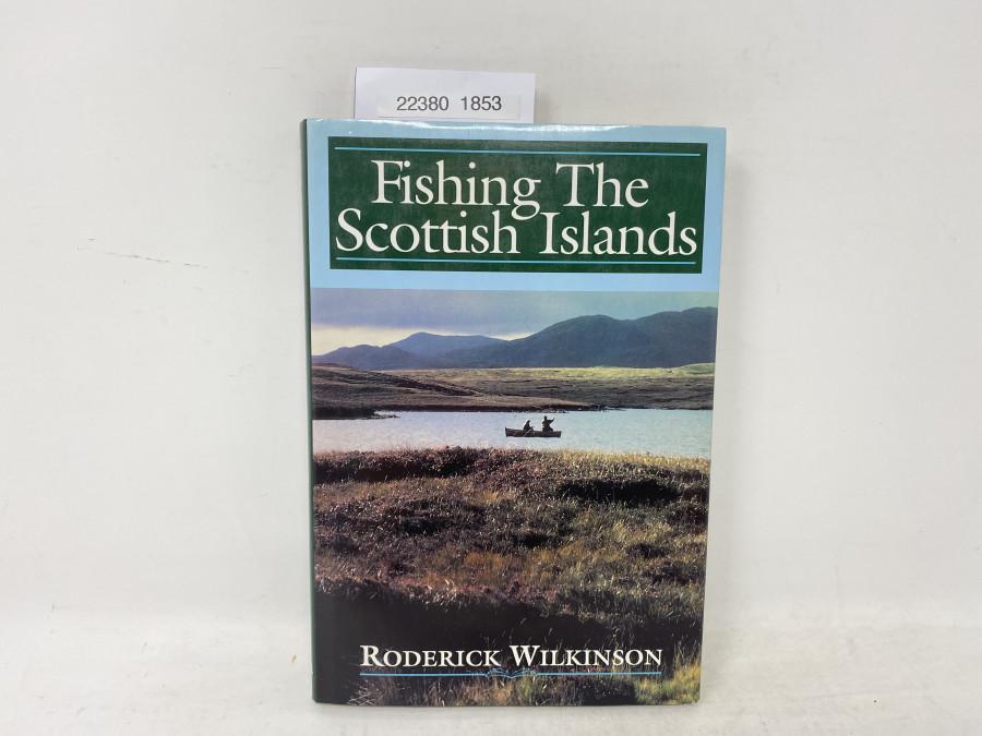 Fishing The Scottish Islands, Roderick Wilkinson, 1994