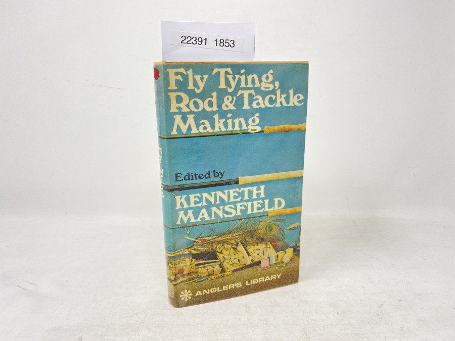 Fly Tying, Rod & Tackle Making, Kenneth Mansfield, 1971