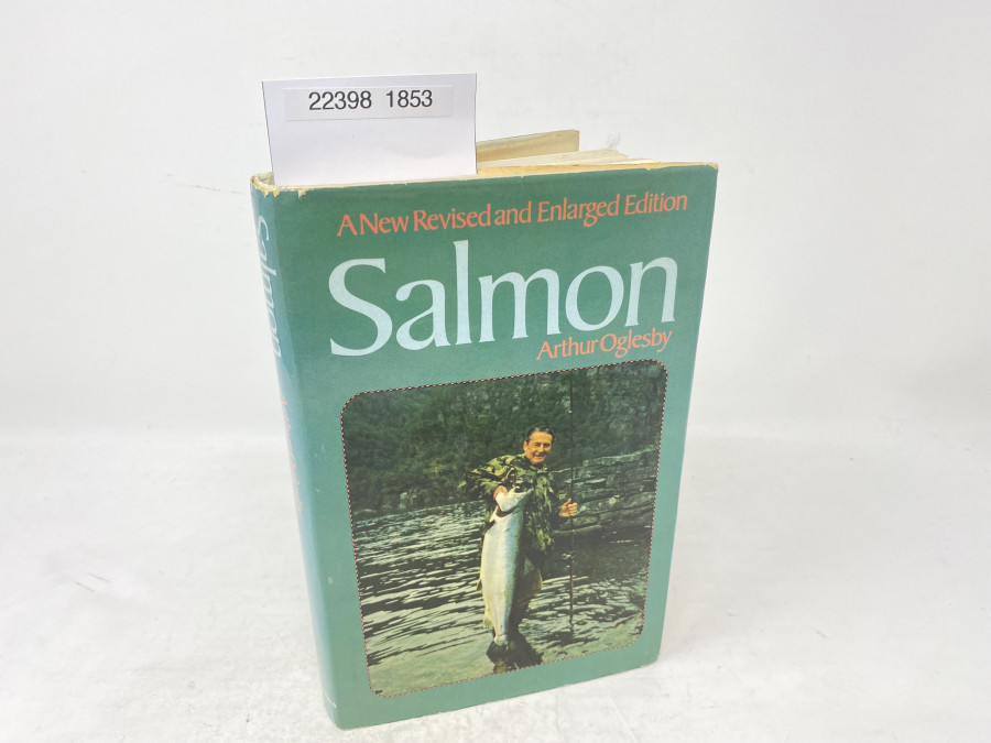 Salmon A New Revised and Enlarged Edition, Arthur Oglesby, 1974