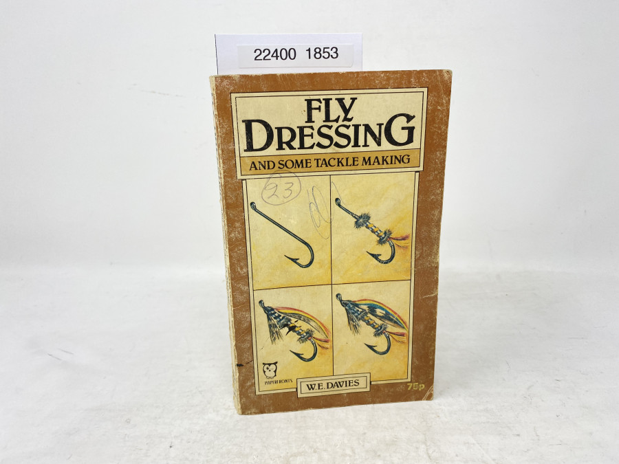 Fly Dressing and some Tackle Making, W.E.Davies