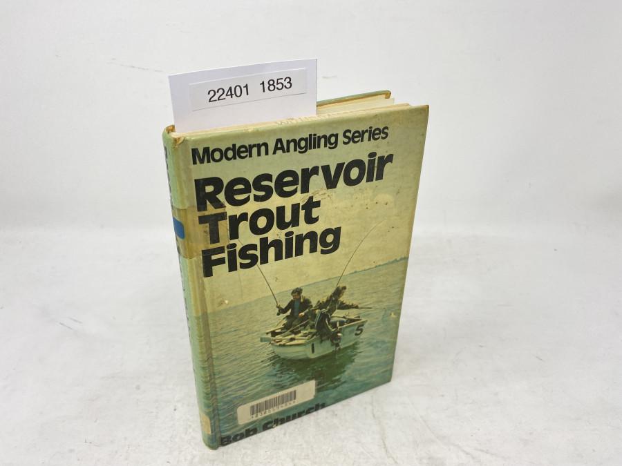 Reservoir Trout Fishing. Modern Angling Series, Bob Church, 1977
