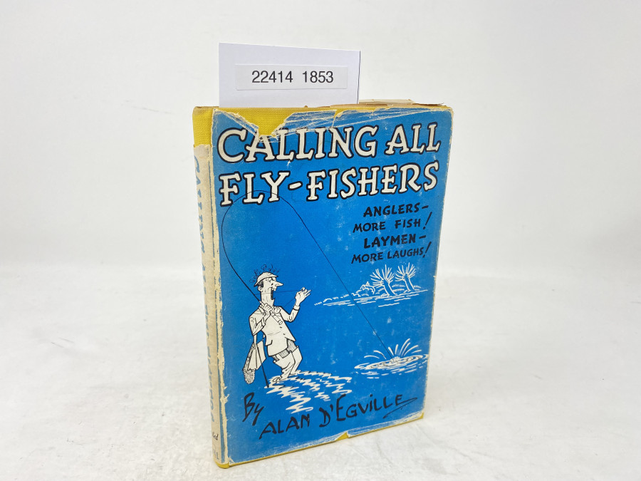 Calling all Fly-Fishers Anglers - more Fish! Laymen - More Laughs, Alan D'Egville, 1946