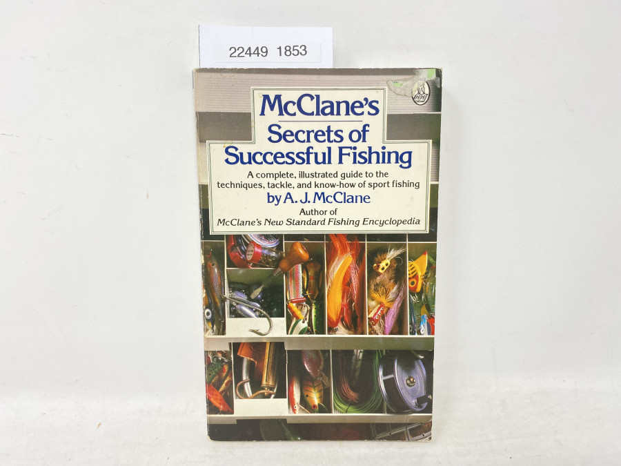 Mc Clane's Secrets of Successful Fishing. A complete, illustrated guide to the techniques, tackle, and know-how of sport fishing, A.J. McClane, 1974