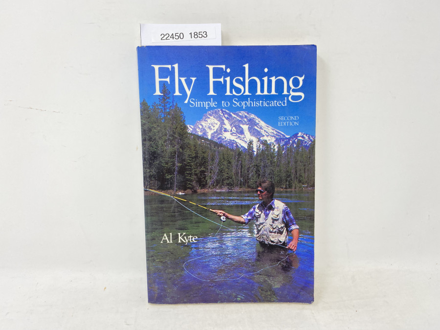 Fly Fishing Simple to Sophisticated, Al Kyte, 1987
