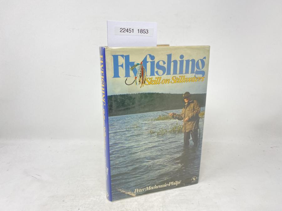 Flyfishing Skill on Stillwaters, Peter Mackenzie-Philips, 1986