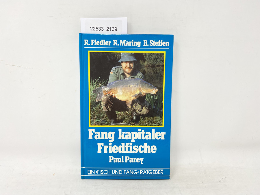 Fang kapitaler Friedfische, R.Fiedler, R.Maring, B.Steffen, 1984