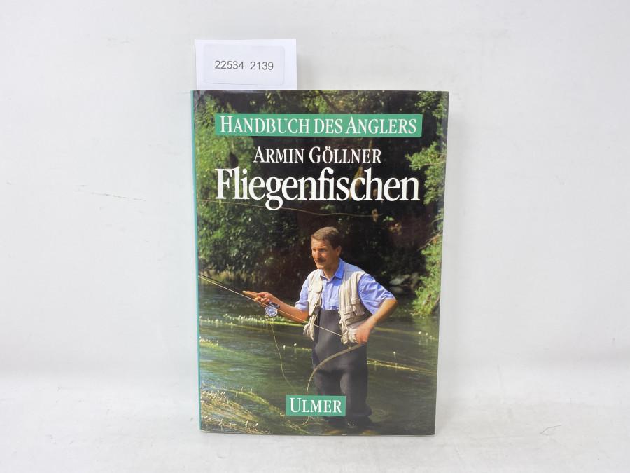 Handbuch des Anglers, Fliegenfischen, Armin Göllner, 1991
