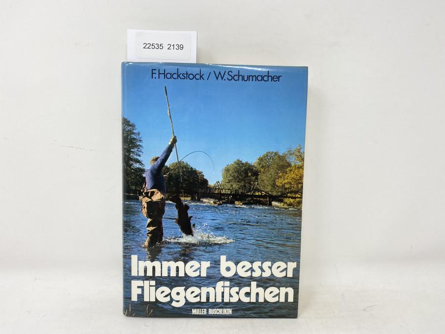Immer besser Fliegenfischen, F.Hackstock / W. Schumacher, 1979
