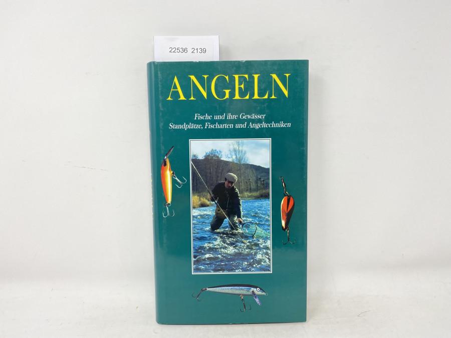Angeln Fische und ihre Gewässer Standplätze, Fischarten und Angeltechniken, Pascal Durantel, 1999