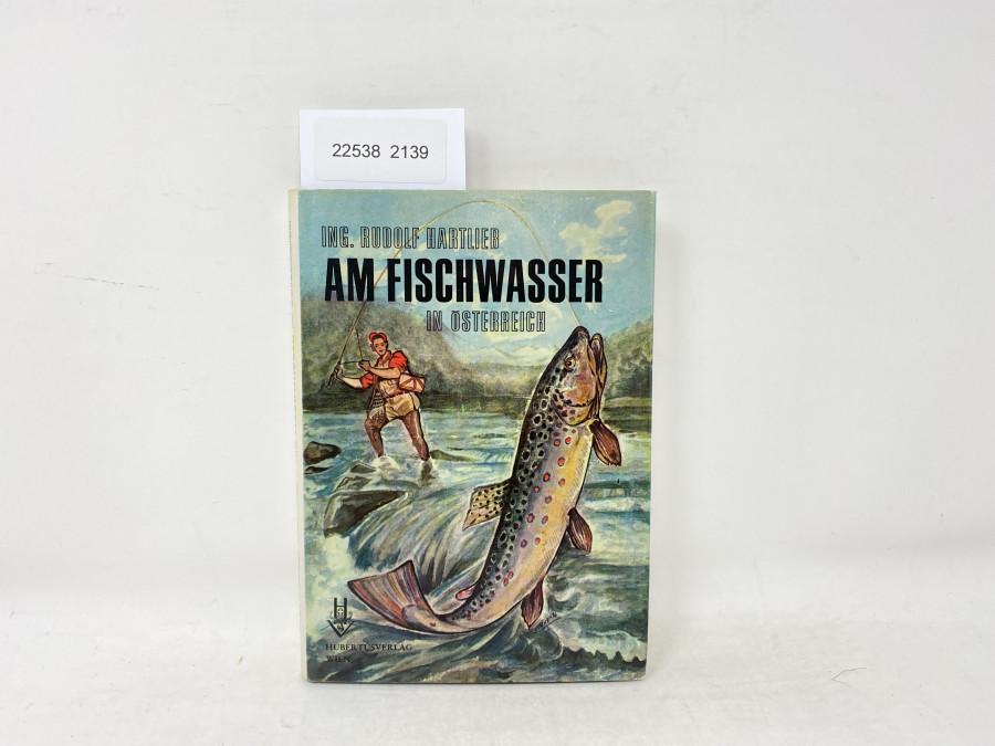Am Fischwasser in Österreich, Ing. Rudolf Hartlieb, 1949