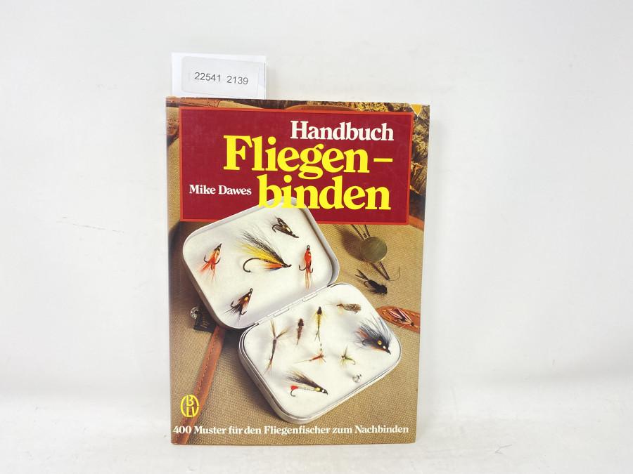 Handbuch Fliegenbinden, 400 Muster für den Fliegenfischer zum Nachbinden, Mike Dawes, 1985