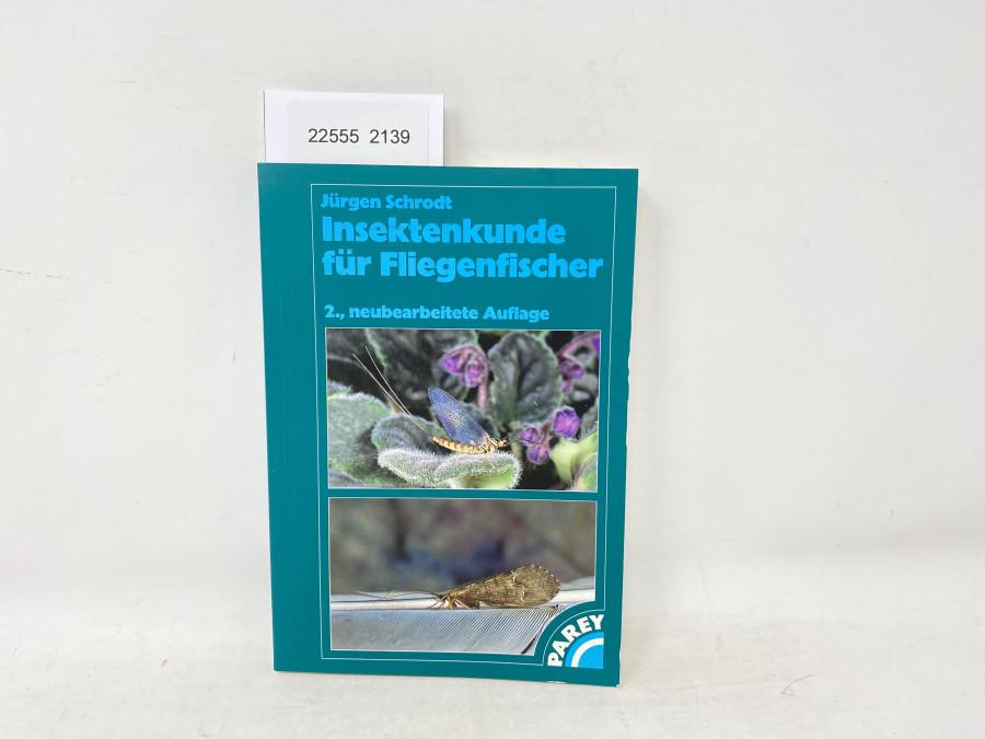 Insektenkunde für Fliegenfischer, 2., neubearbeitete Auflage, Jürgen Schrodt, 1998