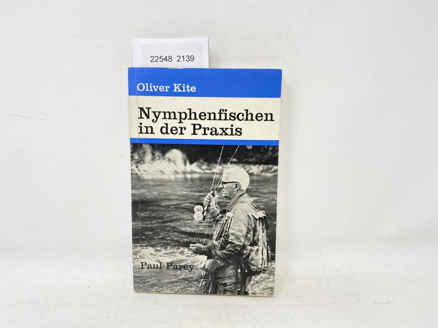 Nymphenfischen in der Praxis, Oliver Kite, 1964