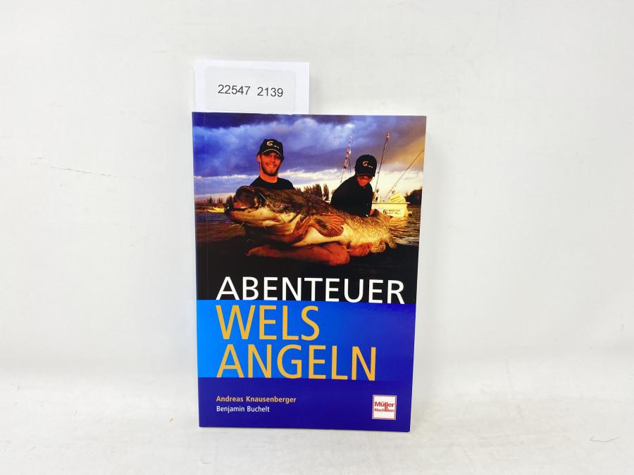 Abenteuer Welsangeln, Andreas Knausenberg, Benjamin Buchelt, 2007