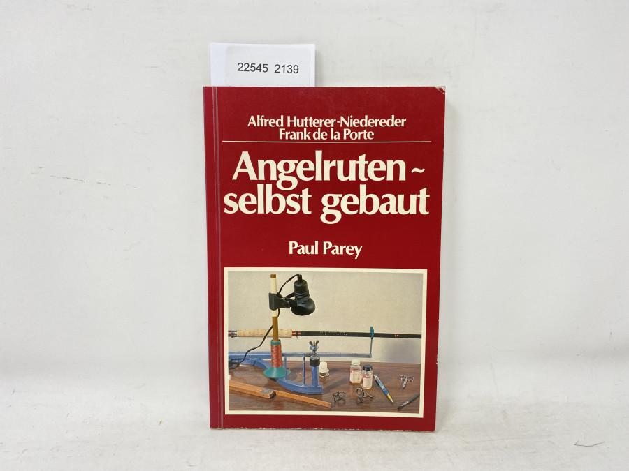 Angelruten selbst gebaut, Alfred Hutterer-Niedereder, Frank de la Porte, 1980