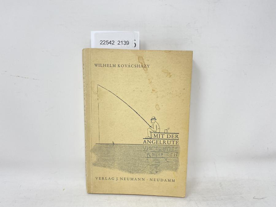 Mit der Angelrute, Wilhelm Kovacshazy, Autorisierte Übersetzung aus dem Ungarischen von Harry Lux, 1944