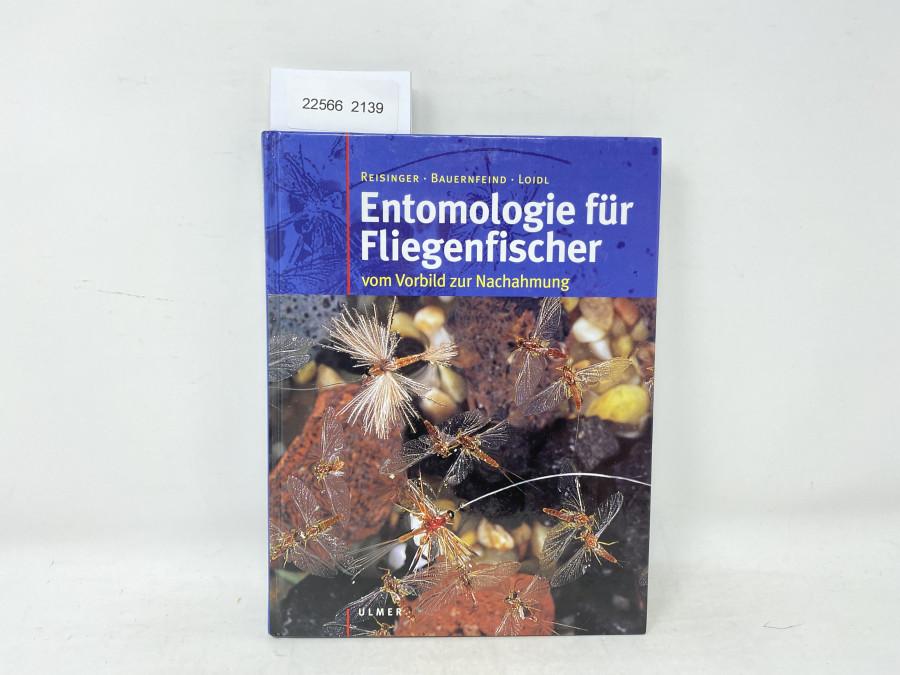 Entomologie für Fliegenfischer vom Vorbild zur Nachahmung, Reisinger, Bauernfeind, Loidl, 2002