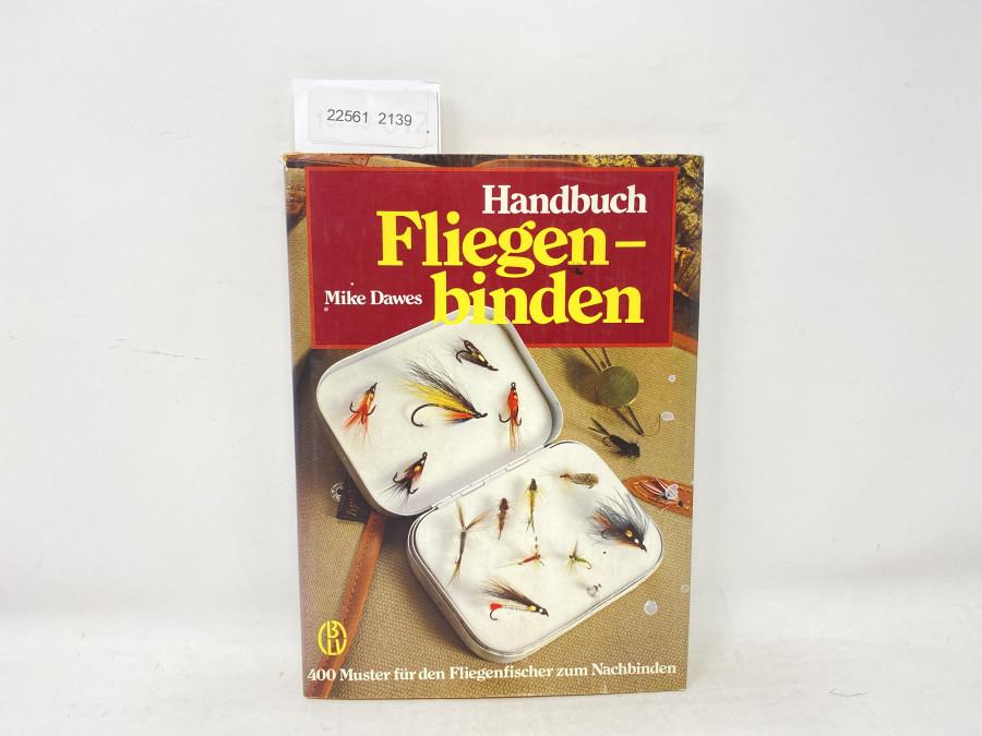 Handbuch Fliegenbinden, 400 Muster für den Fliegenfischer zum Nachbinden, Mike Dawes, 1987