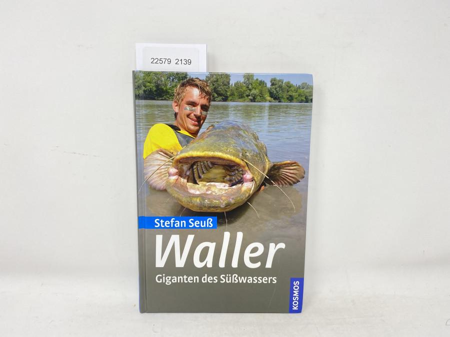 Waller Giganten des Süßwassers, Stefan Seuß, 2011
