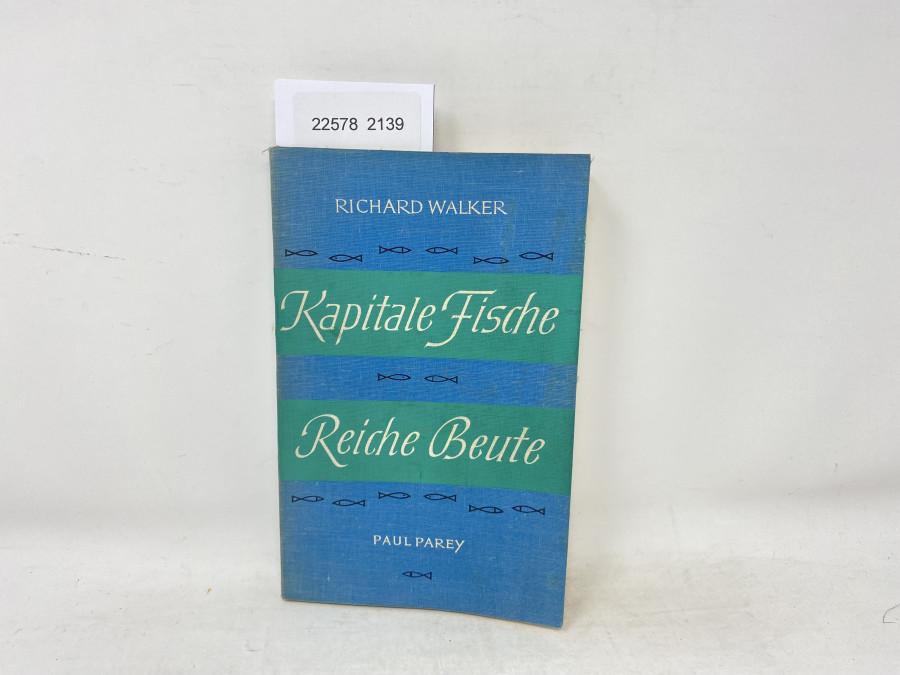 Kapitale Fische, Reiche Beute, Richard Walker,1960
