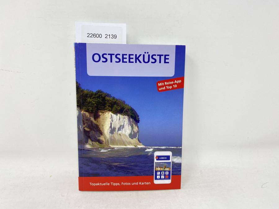 Ostseeküste Topaktuelle Tipps, Fotos und Karten, Katrin Tams