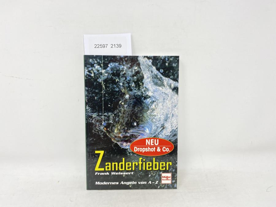Zanderfieber, Modernes Angeln von A - Z, Frank Weissert, 2010