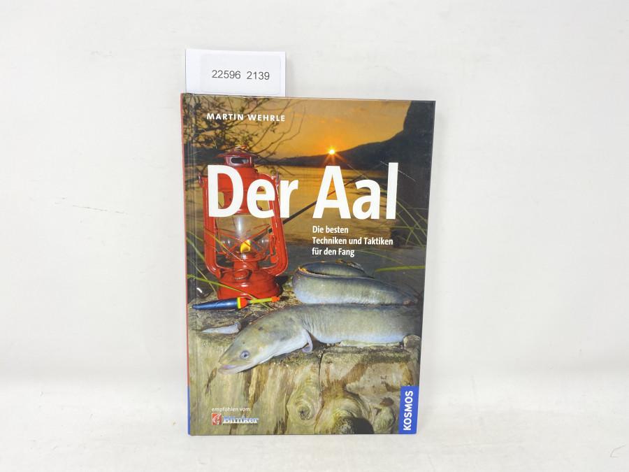 Der Aal,  Die besten Techniken und Taktiken für den Fang, Martin Wehrle