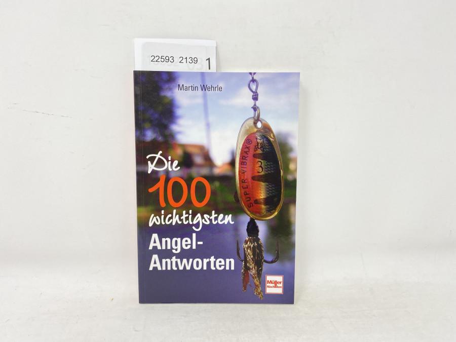 Die 100 wichtigsten Angel-Antworten, Martin Wehrle, 2007