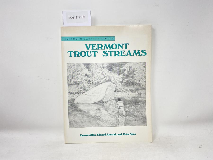 Vermont Trout Streams, Farrow Allen, Edward Antczak and Peter Shea