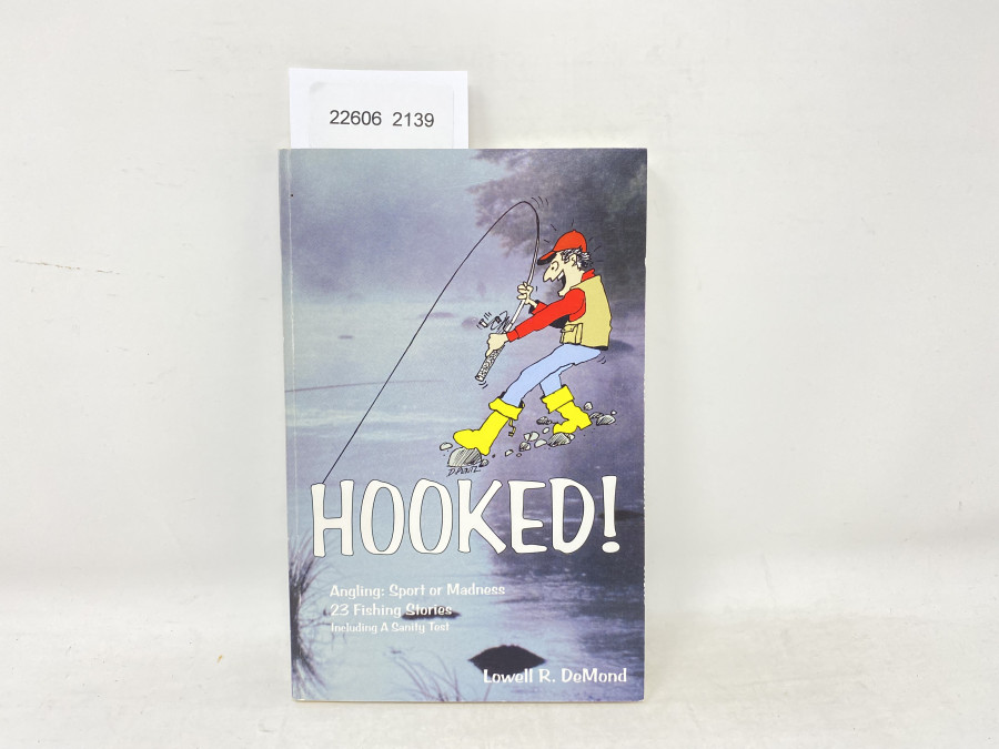 Hooked! Angling: Sport or Madness, 23 Fishing Stories Including A Sanity Test, Lowell R. DeMond, 1996