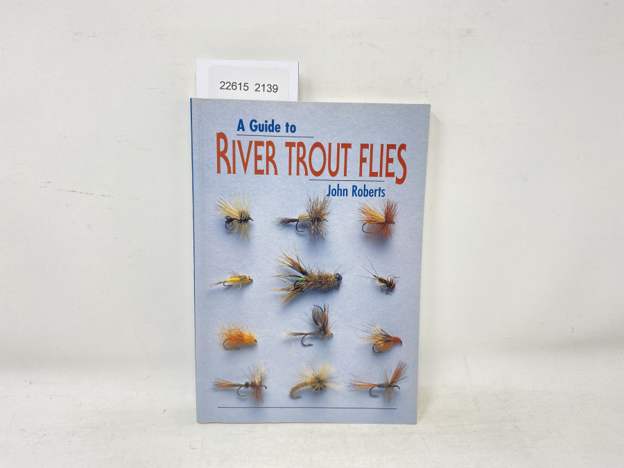 A Guide To River Trout Flies, John Roberts, 1995