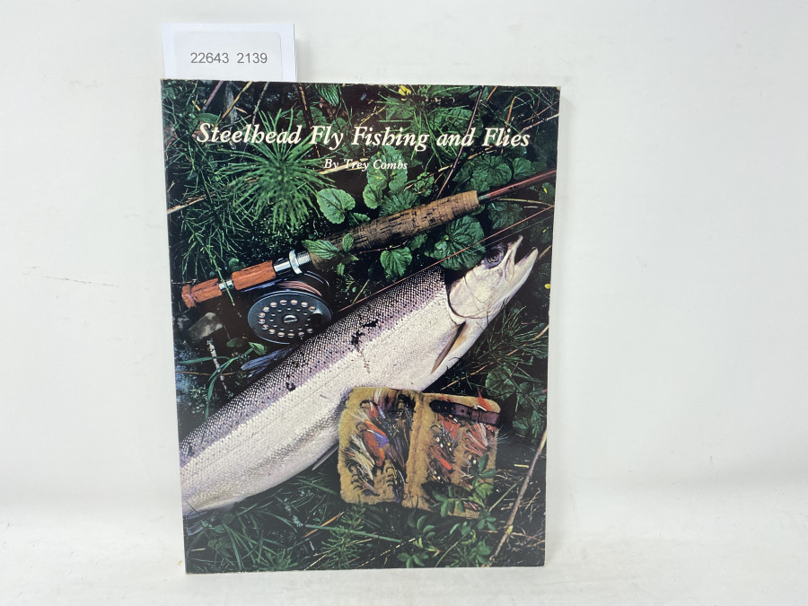 Steelhead Fly Fishing and Flies, Trey Combs, 1976