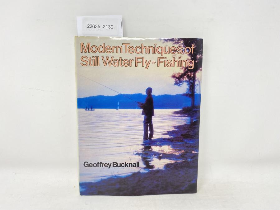 Modern Techniques of Still Water Fly-Fishing, Geoffrey Bucknall, 1980