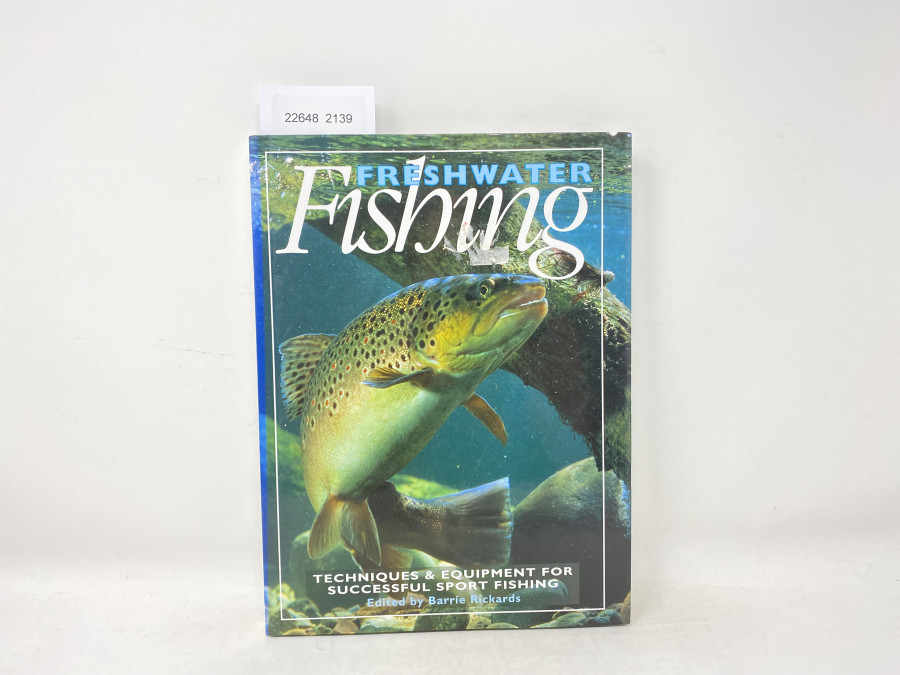 Freshwater Fishing, Techniques & Equipment for Successful Sport Fishing, Barry Rickards, 1991