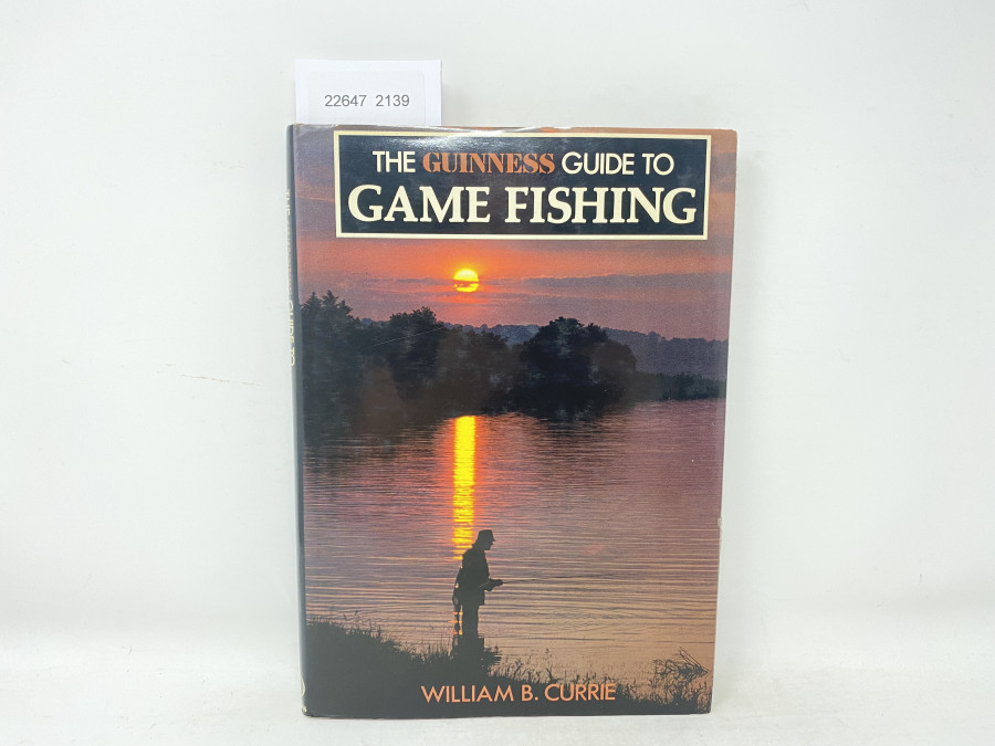 The Guinness Guide to Game Fishing, William B. Currie