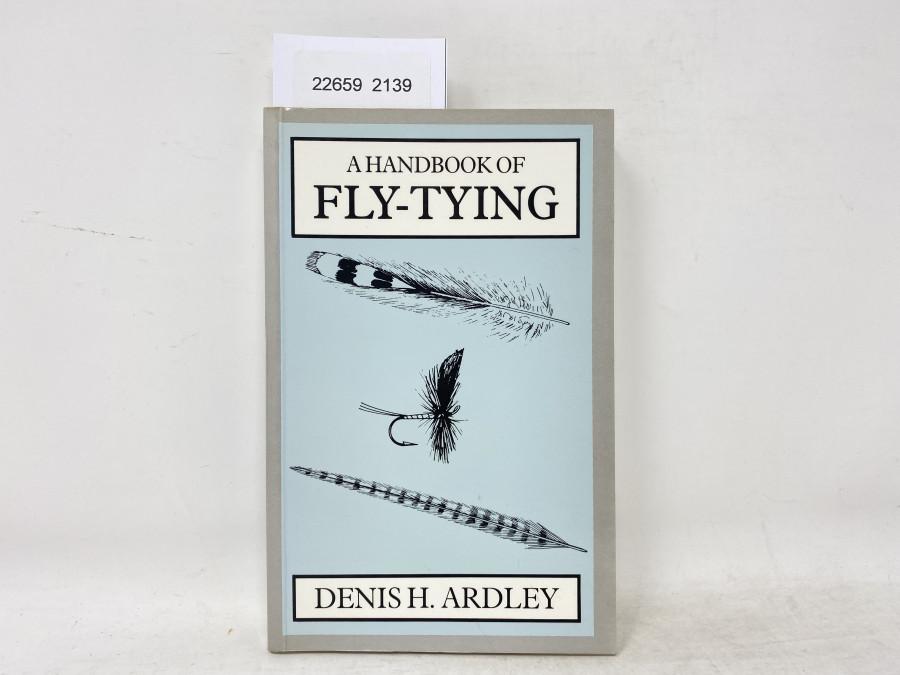 A Handbook of Fly-Tying, Denis H. Ardley, 1985